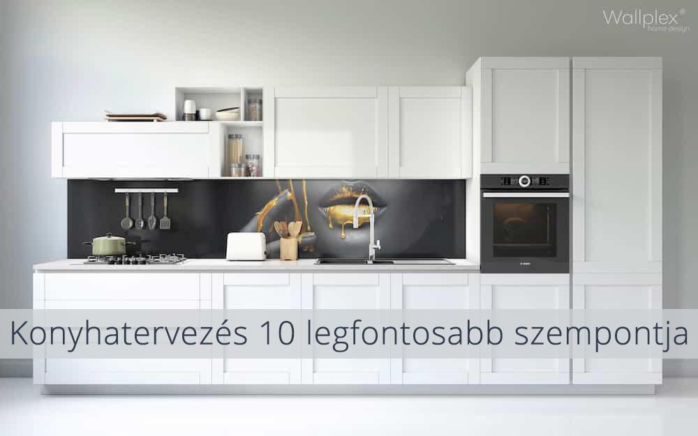 Hogyan tervezzünk konyhát? A  konyhatervezés 10 legfontosabb szempontja